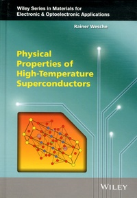 Rainer Wesche - Physical Properties of High-Temperature Superconductors.