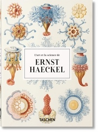 Rainer Willmann et Julia Voss - L'art et la science de Ernst Haeckel.