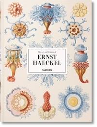 Rainer Willmann et Julia Voss - The Art and Science of Ernst Haeckel.