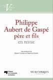 Rainier Grutman et Claude La Charité - Philippe Aubert de Gaspé père et fils en revue.