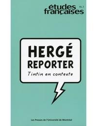 Rainier Grutman et Maxime Prévost - Volume 46, numéro 2, 2010 - Hergé reporter : Tintin en contexte.