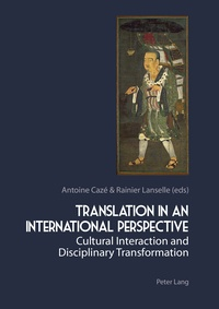 Translation in an International Perspective - Cultural Interaction and Disciplinary Transformation.pdf
