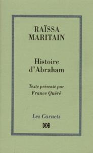 Raïssa Maritain - Histoire d'Abraham ou Les premiers âges de la conscience morale.