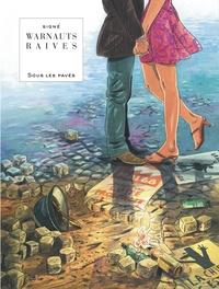 Raives et Eric Warnauts - Sous les pavés.