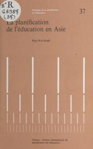 Raja Roy-Singh - La Planification de l'éducation en Asie.