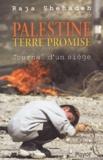 Raja Shehadeh - Palestine Terre Promise - Journal d'un siège.