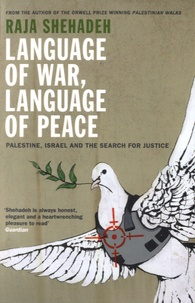 Raja Shehadeh - The Language of Peace - Palestine, Israel and the Search for Justice.