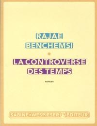 Rajae Benchemsi - La controverse des temps.