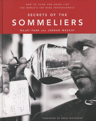 Secrets of the sommeliers. How to think and drink like the world's top wine professionals