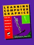 Rajesh Pai et Shalini Govil-Pai - LEARNING COMPUTER GRAPHICS. - From 3D models to animated movies on your PC, includes CD-Rom.
