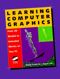 LEARNING COMPUTER GRAPHICS.- From 3D models to animated movies on your PC, includes CD-Rom - Rajesh Pai |