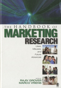 Rajiv Grover et Marco Vriens - The Handbook of Marketing Research - Uses, Misuses and Future Advances.