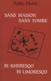 Rajko Djuric - Sans maison sans tombe - Edition bilingue français-tsigane.