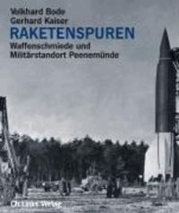 Raketenspuren - Waffenschmiede und Militärstandort Peenemünde.