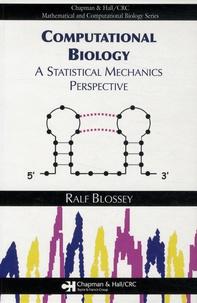 Computational Biology- A Statistical Mechanics Perspective - Ralf Blossey |