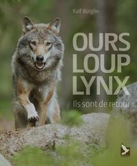 Ralf Burglin - Ours, loup, lynx - Ils sont de retour.