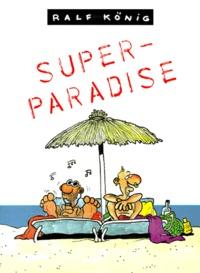 Ralf König - Super Paradise.