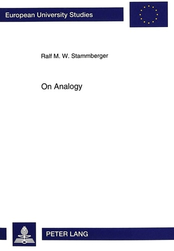 Ralf m. w. Stammberger - On Analogy - An Essay Historical and Systematic.