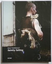 Ralf Marsault - Faintly Falling - Berlin Years on the Wagenburg.