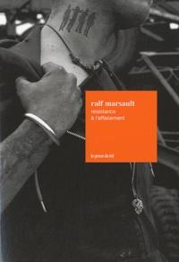 Ralf Marsault - Résistance à l'effacement.