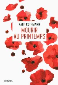 Ralf Rothmann - Mourir au printemps.