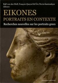 Ralf Von den Hoff et François Queyrel - Eikones. Portraits en contexte - Recherches nouvelles sur les portraits grecs du Ve au Ier s. av. J.-C..