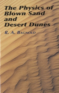 The Physics of Blown Sand and Desert Dunes - Ralph Alger Bagnold | Showmesound.org