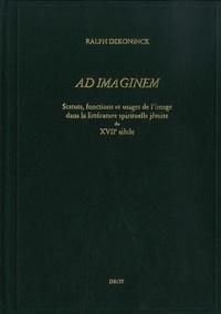 Ad Imaginem - Statuts, fonctions et usages de limage dans la littérature spirituelle jésuite du XVIIe siècle.pdf