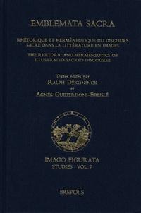 Ralph Dekoninck et Agnès Guiderdoni-Bruslé - Emblemata sacra - Rhétorique et herméneutique du discours sacré dans la littérature en images.