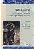 Ralph Dekoninck et Agnès Guiderdoni - Fiction sacrée - Spiritualité et esthétique durant le premier âge moderne.