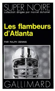 Ralph Dennis - Les Flambeurs d'Atlanta.