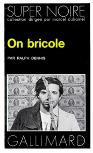 Ralph Dennis - On bricole.