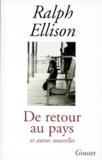 Ralph Ellison - De retour au pays et autres nouvelles.