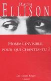 Ralph Ellison - Homme invisible, pour qui chantes-tu ?.
