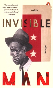 Ralph Ellison - Invisible Man.