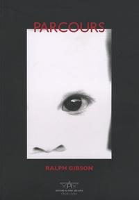 Ralph Gibson - Parcours - Photographies de 1960 à 2006.
