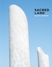 Ralph Gibson - Sacred land.