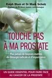 Ralph H Blum et Mark Scholz - Touche pas à ma prostate.