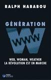 Ralph Hababou - Génération W - Web, woman, weather, la révolution est en marche.