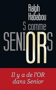 Ralph Hababou - S comme Seniors - Il y a de l'or dans Senior.