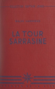 Ralph Hammond - La tour sarrasine.