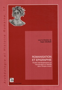Ralph Häussler - Romanisation et épigraphie - Etudes interdisciplinaires sur l'acculturation et l'identité dans l'Empire romain.