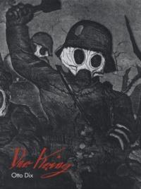 Ralph Jentsch - Otto Dix - Der Krieg, 1924, Edition en français-néerlandais-allemand.