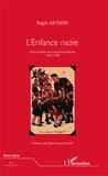 Ralph Keysers - L'enfance nazie - Une analyse de manuels scolaires (1933-1945).