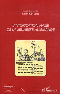 Ralph Keysers - L'intoxication nazie de la jeunesse allemande.