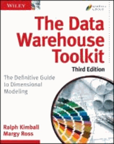 Ralph Kimball et Margy Ross - The Data Warehouse Toolkit - The Definitive Guide to Dimensional Modeling.