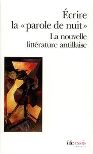 """Ralph Ludwig - Ecrire la """"parole de nuit"""" - La nouvelle littérature antillaise."""