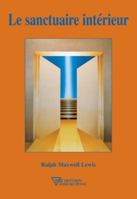 Ralph M. Lewis - Le sanctuaire intérieur.