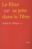 Ralph M. Wiltgen - Le Rhin se jette dans le Tibre.