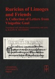 Ralph Mathisen - Ruricius of Limoges and Friends - A Collection of Letters from Visigothic Gaul.